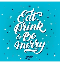 Eat drink and be merry hand written lettering vector