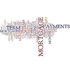 Are long term mortgages for you text background vector