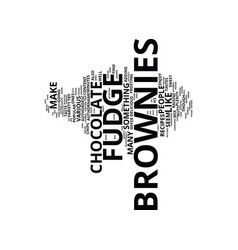 Fudge brownies text background word cloud concept vector