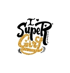Super girl calligraphy gold paint similar to the vector