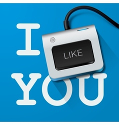 I like you with Keyboard key vector image vector image