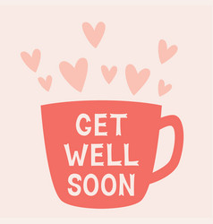 Get well soon card with a cup vector