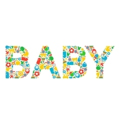 Word BABY composed of different baby tools vector image vector image