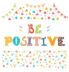 Be positive hand drawn inspirational and vector