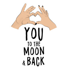 I love you to the moon and back romantic print vector