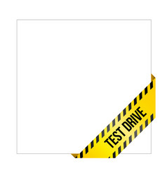 yellow caution tape with words test drive vector image vector image