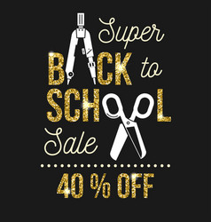 Super back to school sale design vector