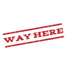 Way Here Watermark Stamp vector image vector image