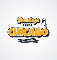 chicago vacation greetings theme vector image