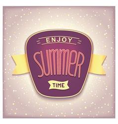 Enjoy summer time retro label vector image vector image