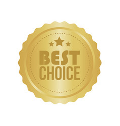 best choice gold sign round label vector image vector image