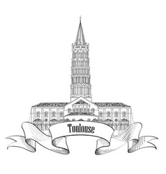 toulouse landmark basilica of saint sernin south vector image vector image