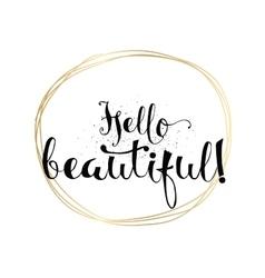Hello beautiful romantic inscription greeting vector