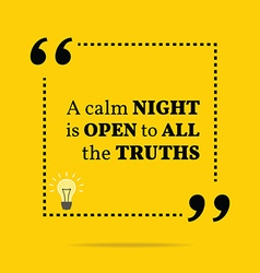 Inspirational motivational quote a calm night is vector