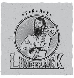 True lumberjack label design poster vector