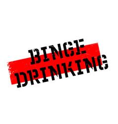 binge drinking rubber stamp vector image vector image