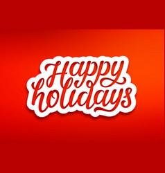 Happy holidays modern typography vector