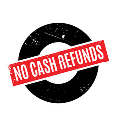 no cash refunds rubber stamp vector image