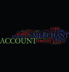 Get your low rate merchant account text vector