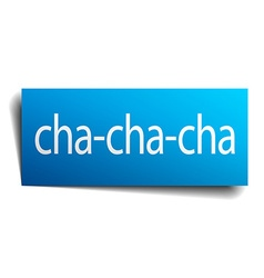 Cha-cha-cha blue paper sign isolated on white vector
