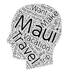 Maui travel arrangements you may need to make text vector