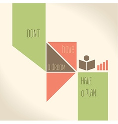 Motivation quote - dont have a dream have a plan vector