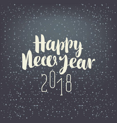inscription happy new year 2018 with snowflakes vector image vector image