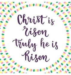Christ is risen truly he is risen lettering vector
