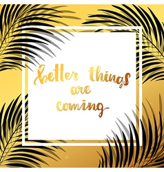 Better things are coming creative graphic template vector