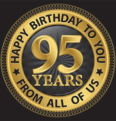 95 years happy birthday to you from all of us gold vector image