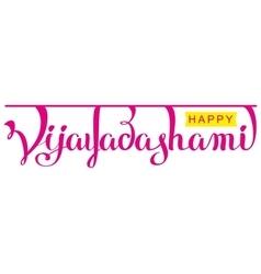 Happy vijayadashami hindu festival lettering text vector