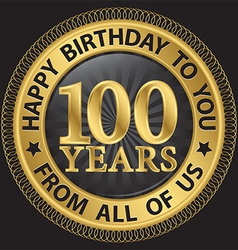 100 years happy birthday to you from all of us vector