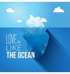 Love is like the ocean quote with iceberg vector