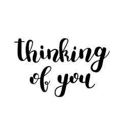 Thinking of you brush lettering vector