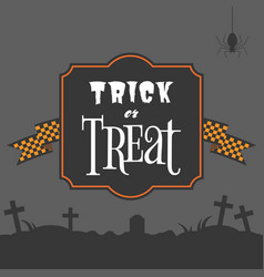 Trick or treat typographic on vintage frame vector