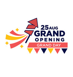 25 august grand opening day bright promotional vector