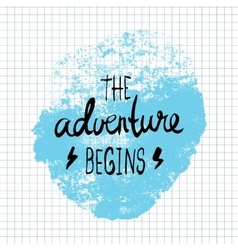 The adventure begins lettering calligraphy vector