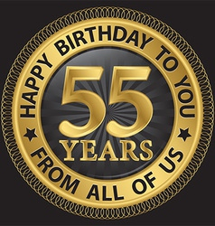 55 years happy birthday to you from all of us gold vector image vector image