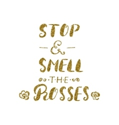 Stop and smell the roses -handdrawn brush pen vector