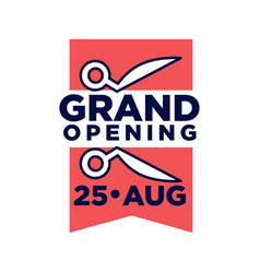 Grand opening on 25 august promotional emblem vector
