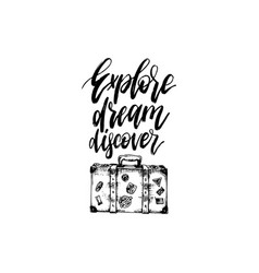 explore dream discover hand lettering poster vector image