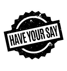 Have your say rubber stamp vector
