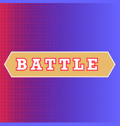 Battle text on red and blue background classic vector