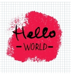 Hello World lettering calligraphy vector image vector image