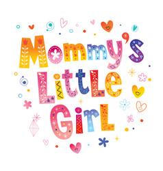 Mommys little girl vector