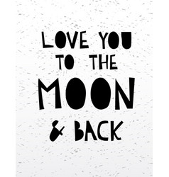 Hand drawn calligraphy lettering love to the moon vector
