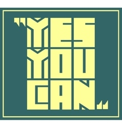 Yes you can motivation quote vector