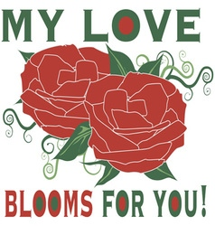 My love blooms vector