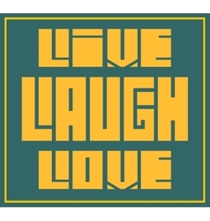 Live laugh love motivation quote vector
