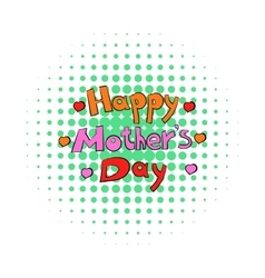 Happy mothers day lettering icon comics style vector